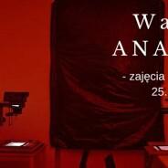 Warsztaty: ANALOGOWE – zajęcia pokazowe LUXOGRAFIA