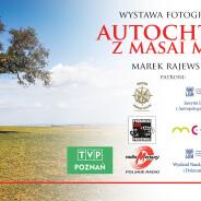 Wystawa fotografii dokumentalnej na pl. Wolności – AUTOCHTONI Z MASAI MARA – 48 wielkoformatowych prac autorstwa Marka Rajewskiego