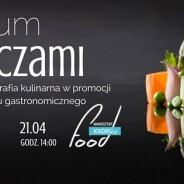 """""""jEŚĆ OCZAMi"""" seminarium w ramach Culinary Fest"""