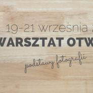 Fotograficzny Warsztat Otwarty – Wrzesień'15